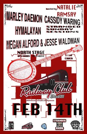 Stranded Sunday Session: Hymalayan, Marley Daemon, Jesse Waldman, Megan Alford, Cassidy Waring, Natalie Ramsay @ Railway Club Feb 14 2016 - Feb 24th @ Railway Club