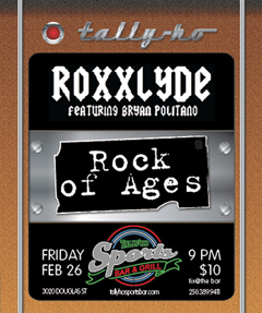 Roxxlyde, Rock Of Ages @ Tally Ho Sports Bar and Grill Feb 26 2016 - Jan 23rd @ Tally Ho Sports Bar and Grill