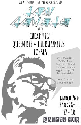 (Tape Release + Tour Kick Off): Low Levels, Cheap High, Queen Bee & The Buzzkills, Losses @ Gator's Pub Mar 2 2016 - Nov 26th @ Gator's Pub