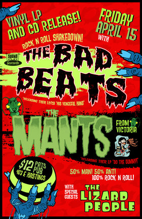 The Bad Beats and The MANTS LP release party!!: The Bad Beats, The Mants, The Lizard People @ Pat's Pub Apr 15 2016 - Mar 31st @ Pat's Pub