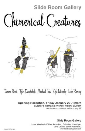 Chimerical Creatures: Tamara Bond, Tyler Danylchuk, Michael Jess, Kyle Labinsky, Luke Ramsey @ Slide Room Gallery Jan 22 2016 - Jan 19th @ Slide Room Gallery