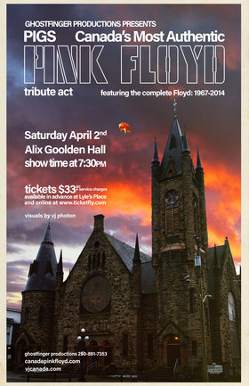 Pigs (Canada's most authentic PINK FLOYD tribute) @ Alix Goolden Performance Hall Apr 2 2016 - May 9th @ Alix Goolden Performance Hall
