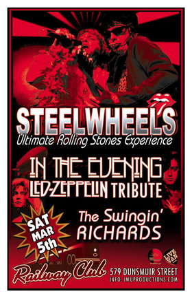 Steelwheels (Ultimate Rolling Stones Experience), In The Evening  (Led Zeppelin Tribute),  The Swingin' Richards @ Railway Club Mar 5 2016 - Feb 24th @ Railway Club