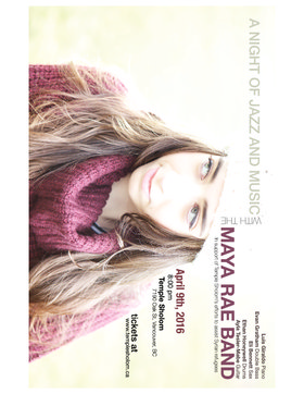 Maya Rae and Friends – A Night of Jazz and Soul: Maya Rae, Evan Gratham, Luis Giraldo, Ethan Honeywell, Eli Bennett, Ayla Tesler-Mabe @ Temple Sholom Vancouver Apr 9 2016 - Dec 1st @ Temple Sholom Vancouver