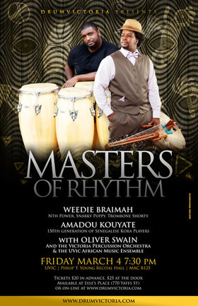 MASTERS OF RHYTHM: Weedie Braimah, Amadou Kouyte, Oliver Swain, The Victoria Percussion Ensemble, The Uvic African Music Ensemble @ Phillip T. Young Recital Hall (Uvic) Mar 4 2016 - Jan 23rd @ Phillip T. Young Recital Hall (Uvic)