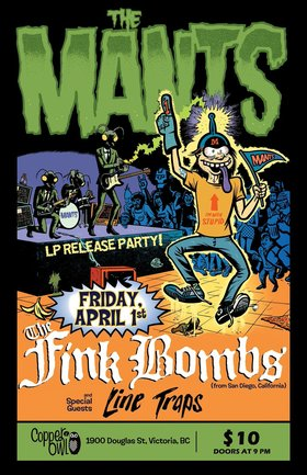 LP Release party for: The Mants, The Fink Bombs, LINE TRAPS @ Copper Owl Apr 1 2016 - Mar 31st @ Copper Owl