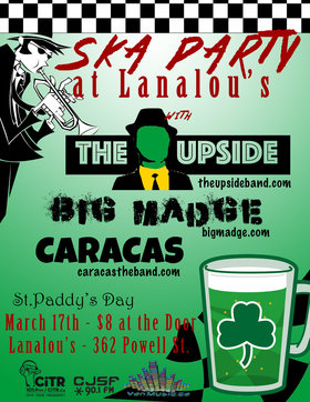 St Paddy's Ska Party: The Upside, Caracas, Big Madge @ LanaLou's Mar 17 2016 - Jan 17th @ LanaLou's