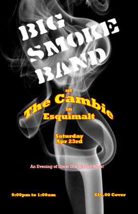 Big Smoke Band @ The Cambie at the  Esquimalt Inn Apr 23 2016 - Mar 31st @ The Cambie at the  Esquimalt Inn