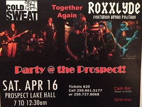 Party @ The Prospect: Cold Sweat, Roxxlyde @ Prospect Lake Hall Apr 16 2016 - Oct 27th @ Prospect Lake Hall