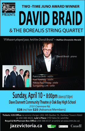 David Braid & The Borealis String Quartet: David Braid & The Borealis String Quartet @ Oak Bay High Theatre Apr 10 2016 - Jan 25th @ Oak Bay High Theatre