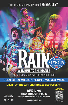 RAIN: A Tribute to the Beatles @ Queen Elizabeth Theatre Apr 20 2016 - Jul 21st @ Queen Elizabeth Theatre