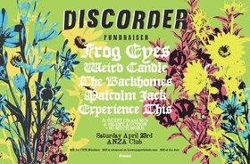 Discorder Fundraiser: Frog Eyes, Weird Candle , The Backhomes,  EXPERIENCE THIS , Malcolm Jack @ The Anza Club Apr 23 2016 - Jan 17th @ The Anza Club