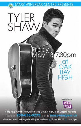 Tyler Shaw @ Oak Bay High Theatre May 13 2016 - Jan 25th @ Oak Bay High Theatre