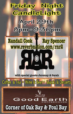 Candle Light Friday Night: R&R (Randall Cook and Ray Spencer), Jeremey & Sarah @ Good Earth Coffee House / Oak Bay Apr 29 2016 - Jan 20th @ Good Earth Coffee House / Oak Bay