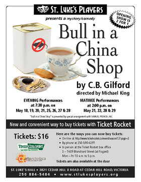 """Bull in a China Shop"" @ St. Luke's Hall May 29 2016 - Apr 6th @ St. Luke's Hall"