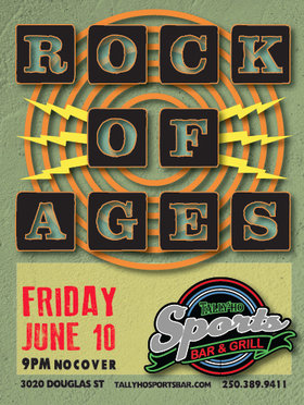 Rock Of Ages @ Tally Ho Sports Bar and Grill Jun 10 2016 - Jul 4th @ Tally Ho Sports Bar and Grill