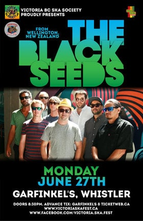 THE BLACK SEEDS IN WHISTLER BC! - FINAL STOP ON CANADIAN WEST COAST TOUR!: The Black Seeds @ Garfinkel's (Whistler) Jun 27 2016 - Sep 26th @ Garfinkel's (Whistler)