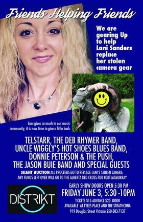 Friends Helping Friends- a Benefit for Photographer Lani Sanders: Telstarr, The Deb Rhymer Band, Uncle Wigglys Hot Shoes Blues Band, Don Peterson & The Push Band , Jason Buie Band @ Distrikt Jun 3 2016 - Jan 22nd @ Distrikt