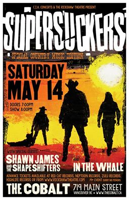 Supersuckers, Shawn James , In the Whale @ The Cobalt May 14 2016 - Oct 17th @ The Cobalt