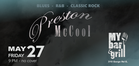Preston McCool @ My Bar and Grill May 27 2016 - Apr 20th @ My Bar and Grill