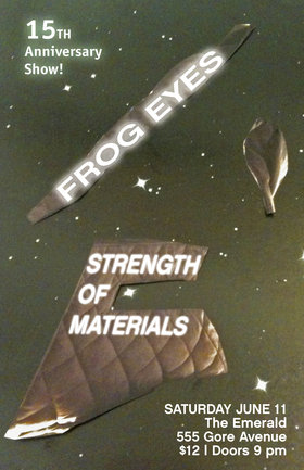 Frog Eyes 15th Anniversary Show: Frog Eyes, Strength of Materials @ The Emerald Jun 11 2016 - Oct 16th @ The Emerald
