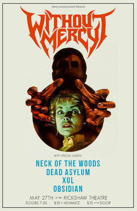 Without Mercy, Neck of the Woods, Dead Asylum, XUL, Obsidian @ Rickshaw Theatre May 27 2016 - Jun 4th @ Rickshaw Theatre