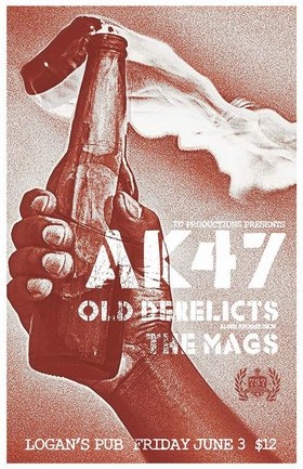 Ak-47, Old Derelicts, the MAGS @ Logan's Pub Jun 3 2016 - Apr 8th @ Logan's Pub