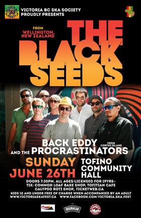 THE BLACK SEEDS IN TOFINO!: The Black Seeds, Back Eddy and the Procrastinators @ Tofino Community Hall Jun 26 2016 - Sep 26th @ Tofino Community Hall