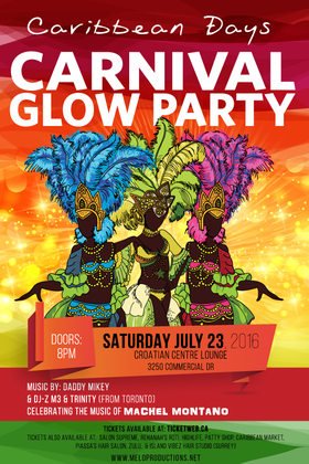 Caribbean Days Carnival Glow Party: Daddy Mikey, DJ-Z M3 & Trinity @ Croatian Cultural Center Jul 23 2016 - May 29th @ Croatian Cultural Center