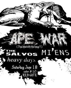 APE WAR last show with this lineup!: Ape War, The Salvos, Mi'ens, Heavy Days @ The Red Gate Jun 18 2016 - Dec 13th @ The Red Gate