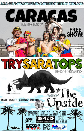 Caribbean Vibes in Kitsilano: Caracas, Trysaratops, The Upside @ Displace Hashery Jul 15 2016 - Apr 1st @ Displace Hashery