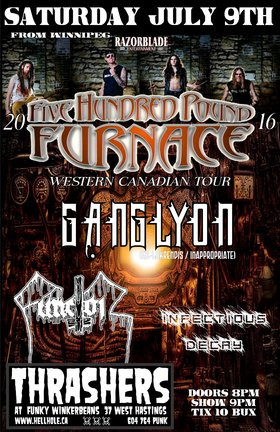 TOURING METAL~~: FIVE HUNDRED POUND FURNACE, GANGLYON, Functor , Infectious Decay @ Funky Winker Beans Jul 9 2016 - Sep 17th @ Funky Winker Beans