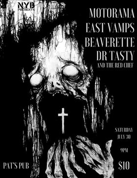 Motorama, East Vamps, BEAVERETTE, dr tasty and the red chef @ Pat's Pub Jul 30 2016 - Aug 17th @ Pat's Pub