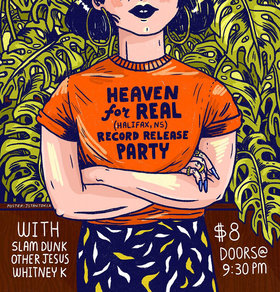 Heaven for Real, Slam Dunk, WHITNEY K, Other Jesus @ The Astoria  Jul 16 2016 - Jan 28th @ The Astoria