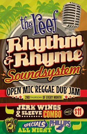 Rhythm & Rhyme Soundsystem - Open Mic Reggae Dub Jam @ The Reef Jul 14 2016 - Oct 24th @ The Reef