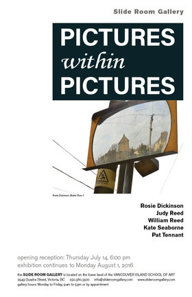 Pictures within Pictures: Rosie Dickinson, Judith Johnson-Reed, William Reed, Kate Seaborne,  Patricia Tennant @ Slide Room Gallery Jul 14 2016 - Jan 16th @ Slide Room Gallery