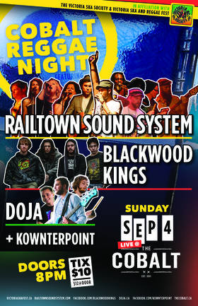 REGGAE NIGHT AT THE COBALT: Railtown Sound System, Doja, Blackwood Kings, Kownterpoint @ The Cobalt Sep 4 2016 - Dec 6th @ The Cobalt