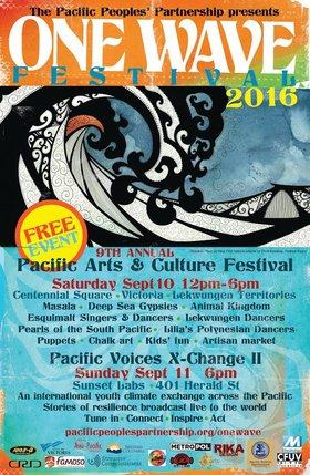 One Wave Festival 2016 - Pacific Arts & Culture Festival: Masala, Deep Sea Gypsies, Red Buff Singers & Dancers, Lekwungen Dancers, Lilia's Polynesian Dancers, Animal Kingdom, Pearls of the South Pacific @ Centennial Square Sep 10 2016 - Sep 18th @ Centennial Square