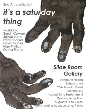 it's a saturday thing: Sarah Cowan, Joyce Luna , Esther Parker, Helen Parker , Nan Phillips , Diana Sharp  @ Slide Room Gallery Aug 26 2016 - Jan 16th @ Slide Room Gallery