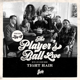 All Night Authentic Disco at 'The Player's Ball Live': Tight Hair, DJ Mikey B @ Lucky Bar Aug 18 2016 - Nov 19th @ Lucky Bar