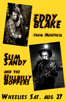 Hillbilly Boogie Party!: Slim Sandy and the Hillbilly Boppers, Eddy Blake  (from Montreal) @ Wheelies Motorcyles Aug 27 2016 - Dec 8th @ Wheelies Motorcyles