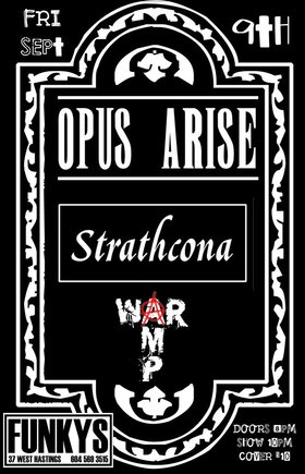 Opus Arise, STRATHCONA, War Amp  @ Funky Winker Beans Sep 9 2016 - Sep 17th @ Funky Winker Beans