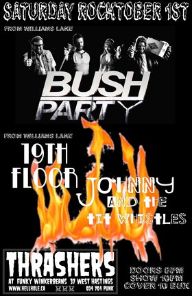 BUSH PARTY, 19th Floor, Johnny and the Tit Whistles @ Funky Winker Beans Oct 1 2016 - Sep 17th @ Funky Winker Beans
