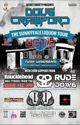 THE SUNNYVALE LIQUOR TOUR ~: DOUG CRAWFORD, KNUCKLEHEAD [TYRONE FROM TRAILER PARK BOYS], RUDE DOWG, Lucid AfterLife, Calm Like A Bomb, Illvis Freshly @ Funky Winker Beans Oct 15 2016 - Jun 5th @ Funky Winker Beans