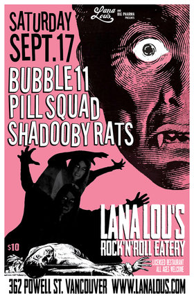 SuperShaker!!!: Bubble11, Pill Squad, Shadooby Rats @ LanaLou's Sep 17 2016 - May 31st @ LanaLou's
