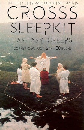 the fifty fifty arts collective presents: CROSSS, Sleepkit, Fantasy Creeps - Sep 25th @ Copper Owl