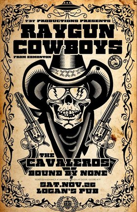 Raygun Cowboys, The Cavaleros, Bound By None @ Logan's Pub Nov 26 2016 - Mar 31st @ Logan's Pub