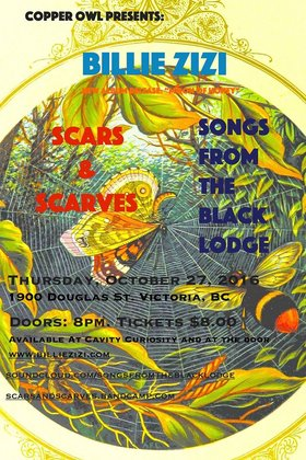Billie Zizi, Songs From The Black Lodge, Scars and Scarves @ Copper Owl Oct 27 2016 - Apr 7th @ Copper Owl