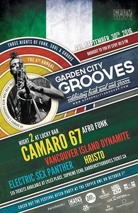 Garden City Grooves Festival Night 2: Afro-Funk: Camaro 67, Vancouver Island Dynamite, DJ HRISTO, Electric Sex Panther @ Lucky Bar Sep 30 2016 - Feb 26th @ Lucky Bar