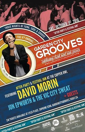 Garden City Grooves Festival AfterParty & Jam: David Morin, Jon Epworth and the VIc City Sweat, + special guests @ Copper Owl Oct 1 2016 - Dec 7th @ Copper Owl